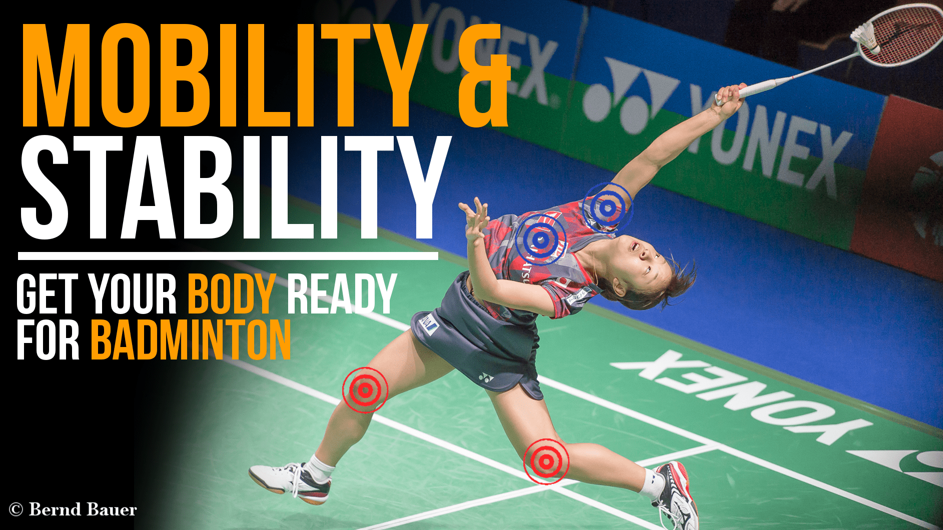 Mobility & Stability: Get your body ready for Badminton