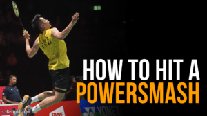 How to hit a Powersmash in Badminton