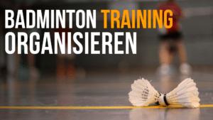 Badmintontraining organisieren